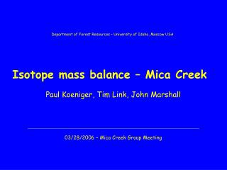 Isotope mass balance – Mica Creek