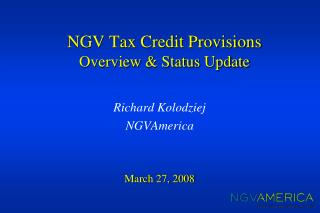 NGV Tax Credit Provisions  Overview & Status Update