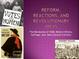 Reform, Reactions, and Revolutionary Ideas