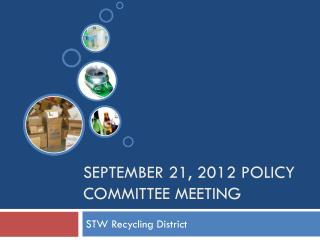 September 21, 2012 POLICY COMMITTEE Meeting