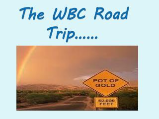 The WBC Road Trip……