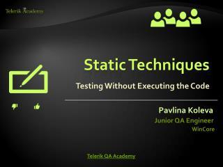 Static Techniques