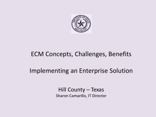 ECM Concepts, Challenges, Benefits Implementing an Enterprise Solution