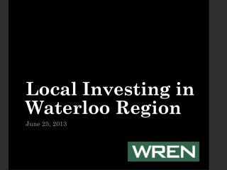 Local Investing in Waterloo  Region