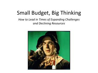 Small Budget, Big Thinking