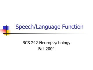 Speech/Language Function