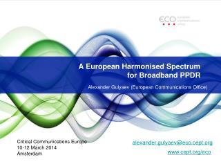 A European  Harmonised Spectrum  for Broadband PPDR