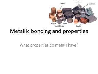Metallic bonding and properties