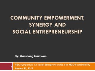 COMMUNITY EMPOWERMENT, SYNERGY AND  SOCIAL ENTREPRENEURSHIP
