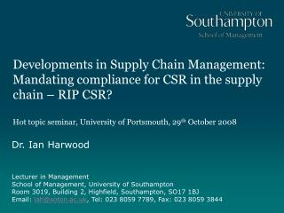 Dr. Ian Harwood Lecturer in Management School of Management, University of Southampton
