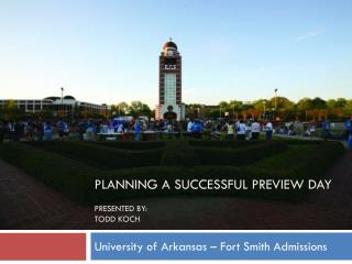 Planning a successful preview day presented by:  Todd  koch