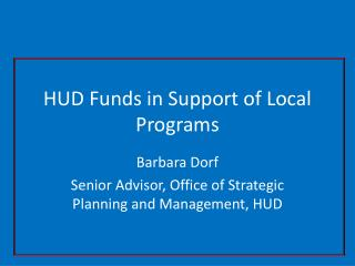 HUD Funds in Support of Local Programs