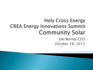 Holy Cross Energy CREA  Energy Innovations Summit Community Solar