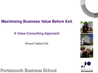 Maximising Business Value Before Exit A Value Consulting Approach Richard Trafford CVA