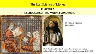 CHAPTER 7: THE SCHOLASTICS:   THE MORAL ECONOMISTS