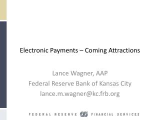 Electronic Payments – Coming Attractions