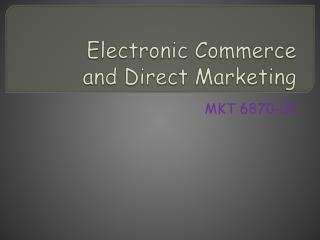 Electronic Commerce and Direct Marketing