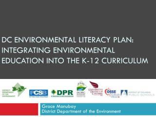 DC Environmental Literacy Plan: Integrating Environmental Education into the K-12 Curriculum