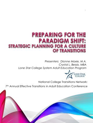 PREPARING FOR THE  PARADIGM SHIFT:  STRATEGIC PLANNING FOR A CULTURE OF TRANSITIONS