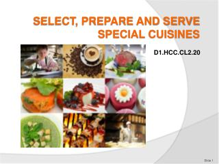 SELECT, PREPARE AND SERVE SPECIAL CUISINES