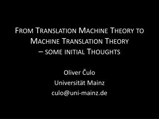 From  Translation  Machine Theory to Machine  Translation  Theory �  some  initial  Thoughts