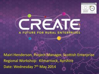 Mairi Henderson, Project Manager, Scottish Enterprise Regional Workshop:  Kilmarnock, Ayrshire