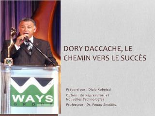 Dory  Daccache , le  chemin vers  le  succès