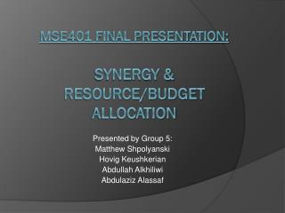 MSE401 Final Presentation: Synergy & Resource/Budget Allocation