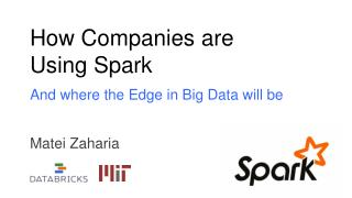 How Companies are Using Spark