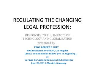 REGULATING THE CHANGING LEGAL PROFESSION: