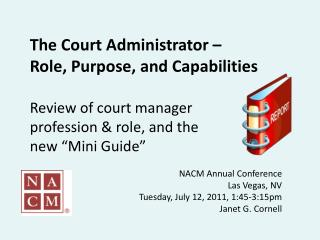 NACM  Annual Conference Las  Vegas,  NV Tuesday, July 12,  2011,  1:45-3:15pm Janet G. Cornell