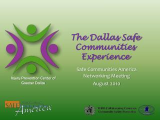 The Dallas Safe Communities Experience