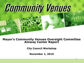 Mayor�s Community Venues Oversight Committee Amway Center Report City Council Workshop