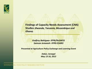 Findings of Capacity Needs Assessment (CNA) Studies  ( Rwanda, Tanzania, Mozambique and Ghana )