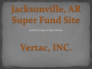 Jacksonville , AR Super Fund Site
