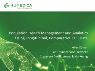 Population Health Management and Analytics Using Longitudinal, Comparative EHR Data