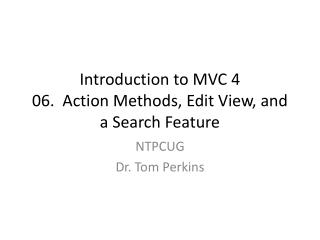 Introduction to MVC 4 06.  Action Methods, Edit View, and a Search Feature