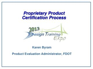 Proprietary Product  Certification Process