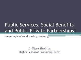 Public Services, Social Benefits and Public-Private Partnerships: