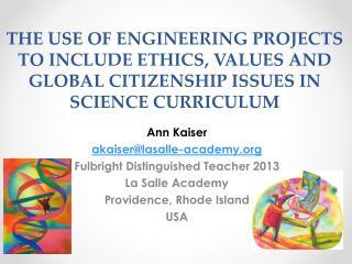 Ann Kaiser akaiser@lasalle-academy Fulbright Distinguished Teacher 2013 La Salle Academy
