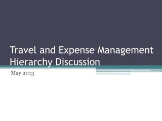 Travel and Expense Management Hierarchy Discussion