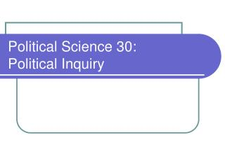 Political Science 30: Political Inquiry