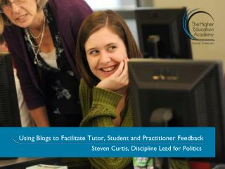 Using Blogs to Facilitate Tutor, Student and Practitioner Feedback