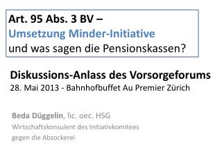 Beda  Düggelin ,  lic .  oec . HSG  Wirtschaftskonsulent  des Initiativkomitees