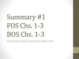 Summary #1 FOS Chs. 1-3 BOS Chs. 1-3