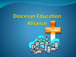 Diocesan Education  Alliance