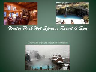 Winter Park Hot Springs Resort & Spa