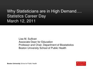 Why Statisticians are in High Demand…. Statistics Career Day March 12, 2011