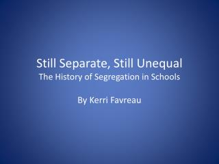 Still Separate, Still Unequal The History of Segregation in Schools