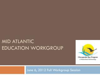 MID Atlantic  Education Workgroup